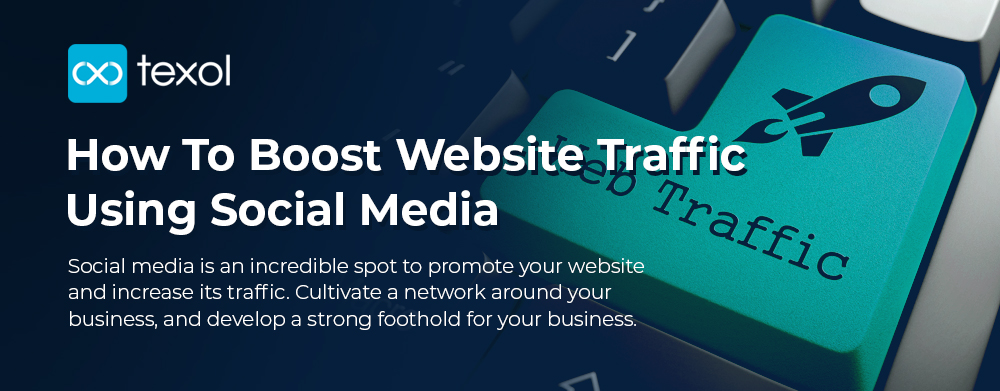 texol-how to boost website traffic using social media