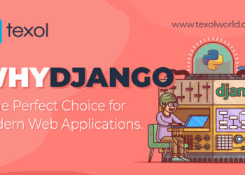 Why Django Is The Perfect Choice For Modern Web Applications